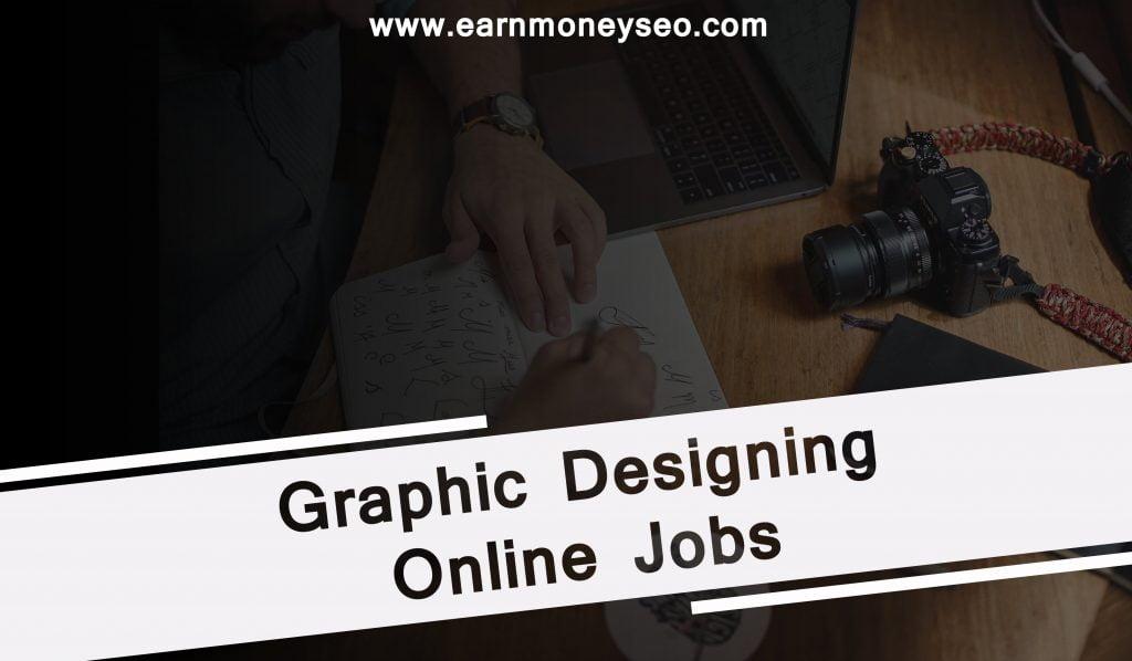 Graphic Designing Online Jobs