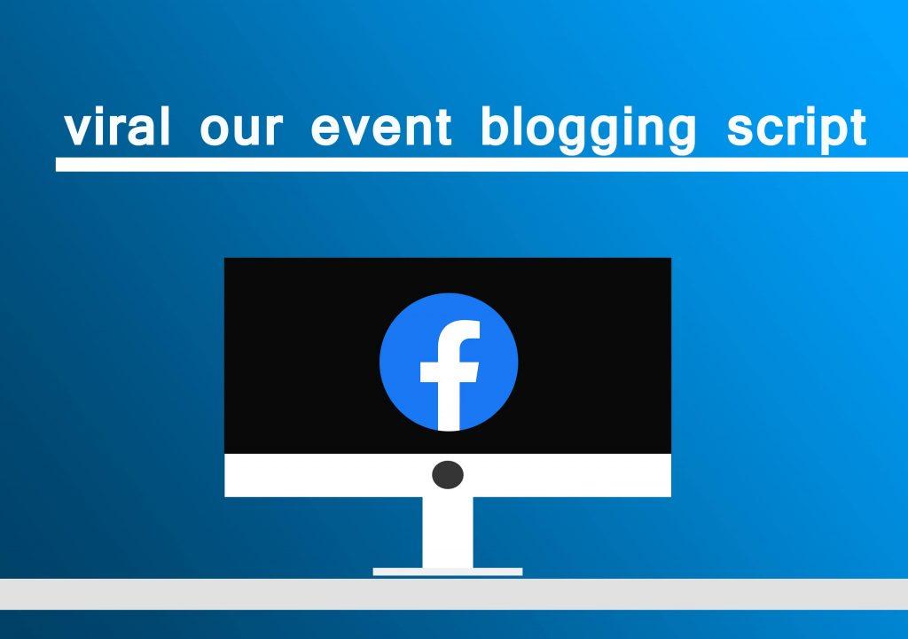 viral our event blogging script